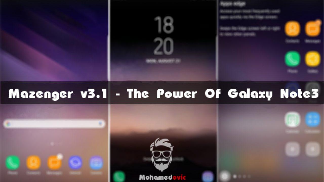 روم][للنوت 3] Mazenger v3 1 - The Power Of Galaxy Note 3 بمميزات S8